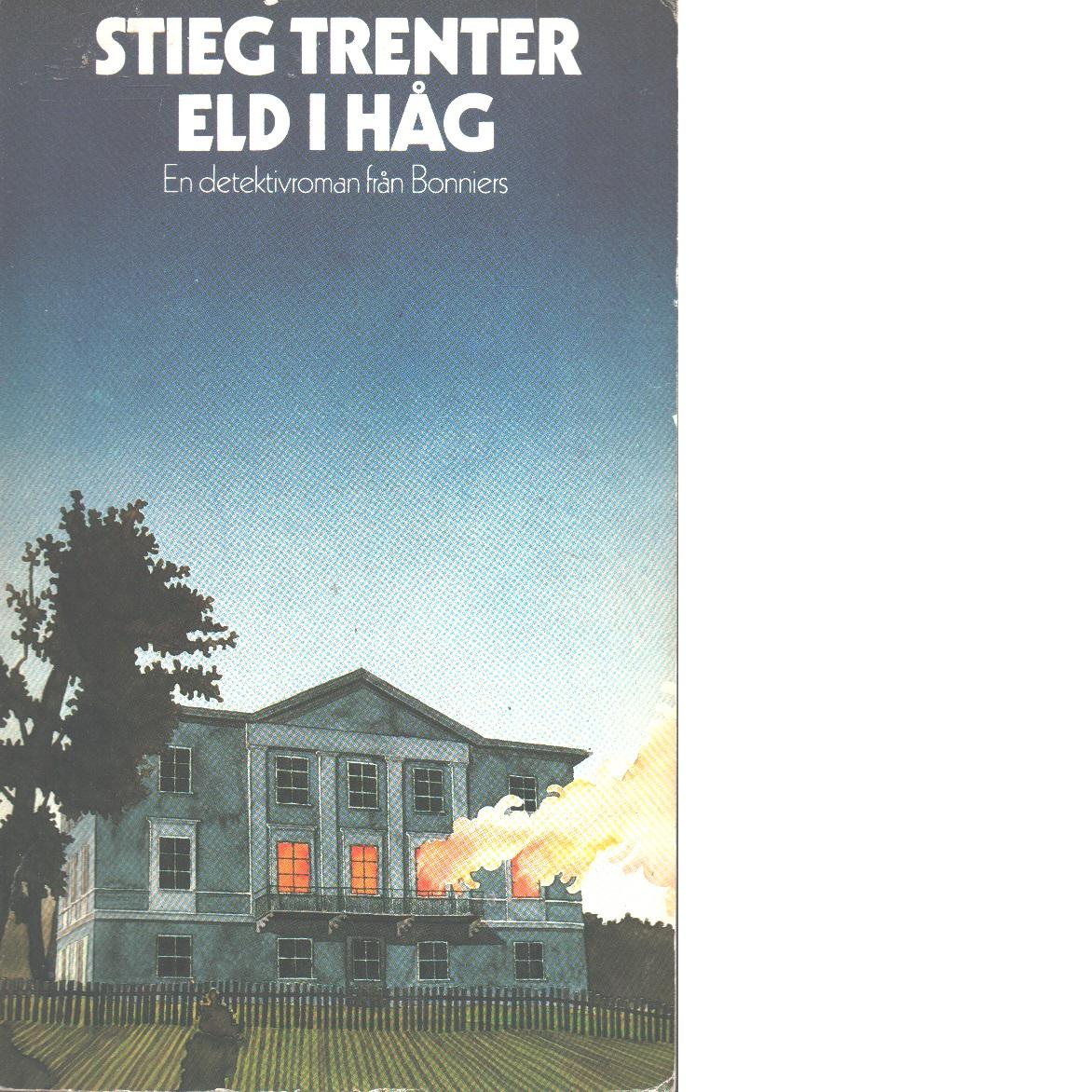 Eld i håg - Trenter, Stieg