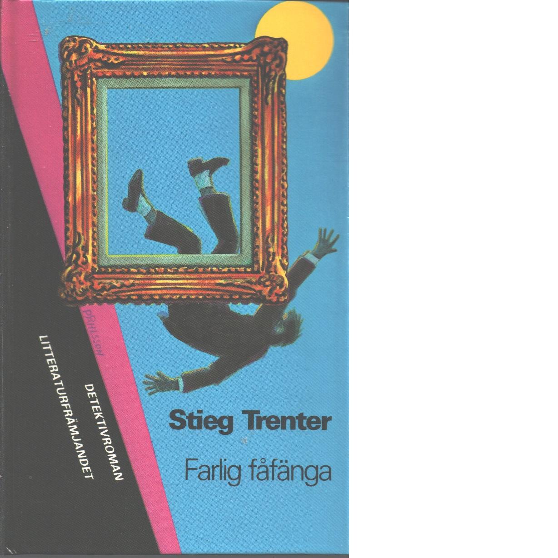 Farlig fåfänga : kriminalroman - Trenter, Stieg