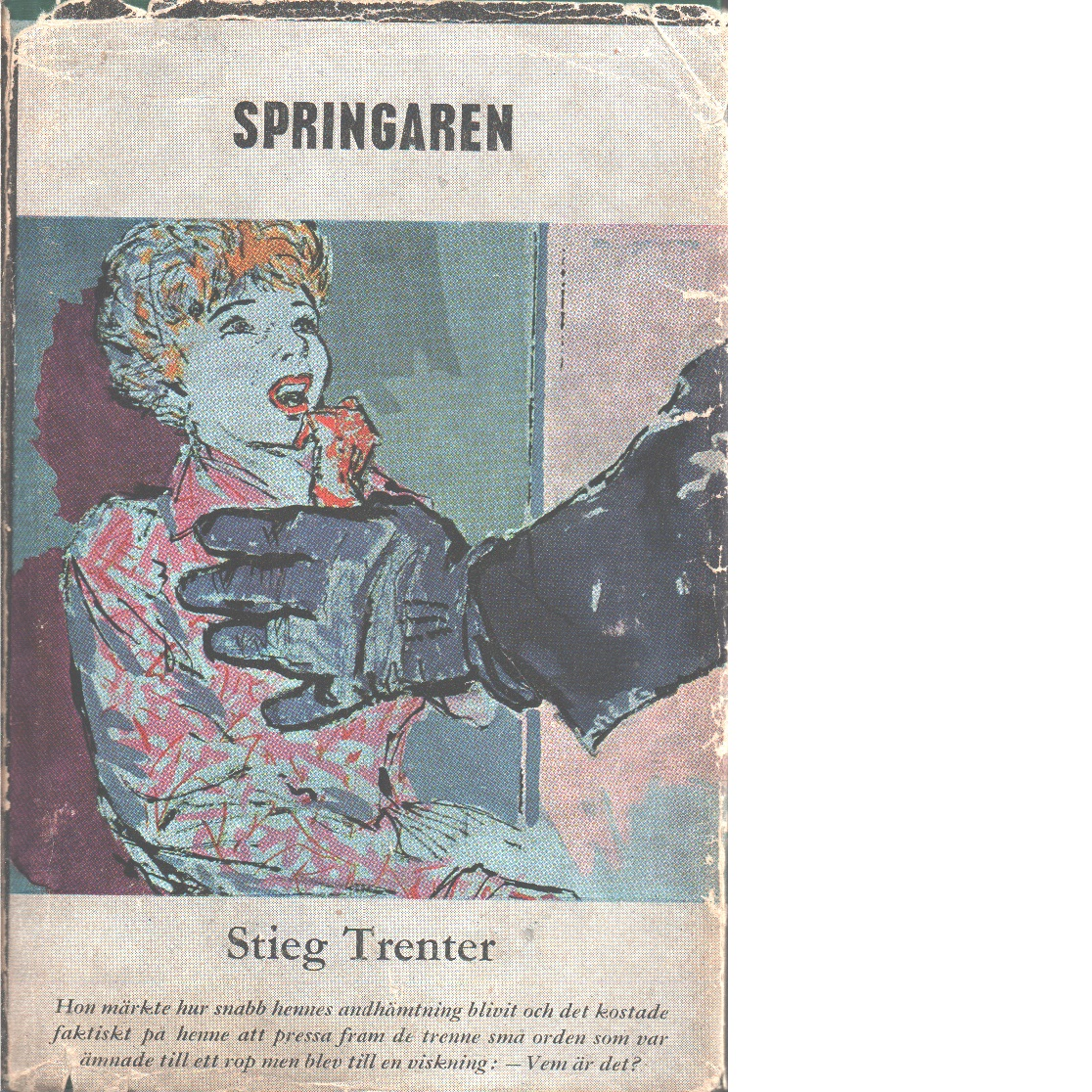 Springaren - Trenter, Stieg