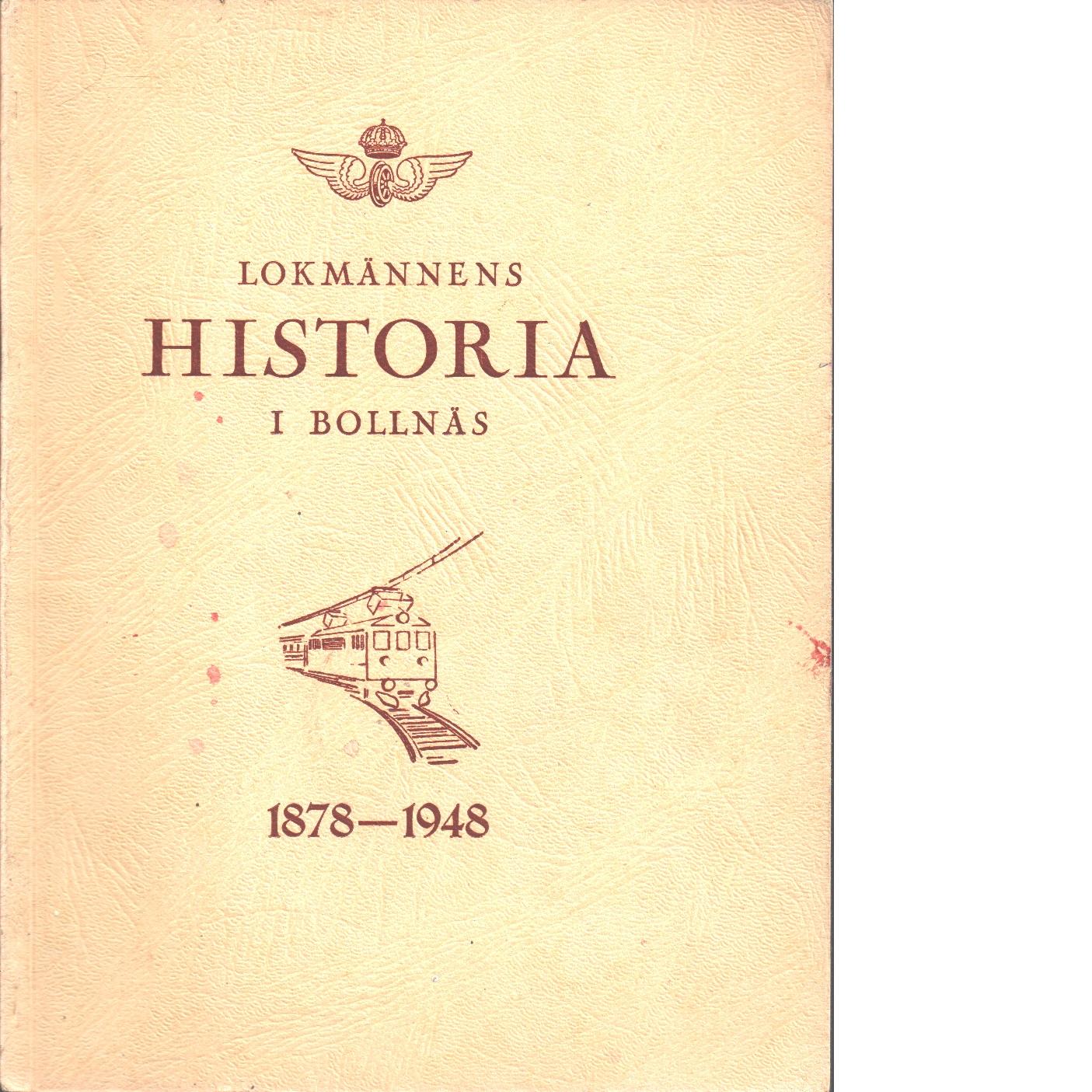 Lokmännens historia i Bollnäs 1878-1948 - Sandberg, David