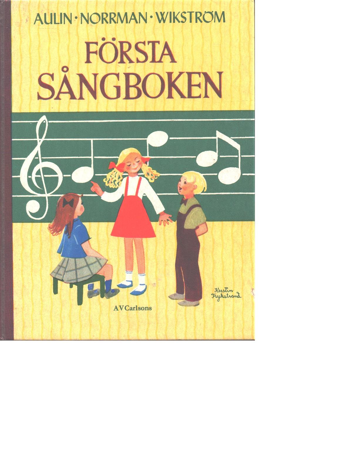 Första sångboken [musiktryck] - Aulin, Arne Och Norrman, John  Samt Wikström, Olga