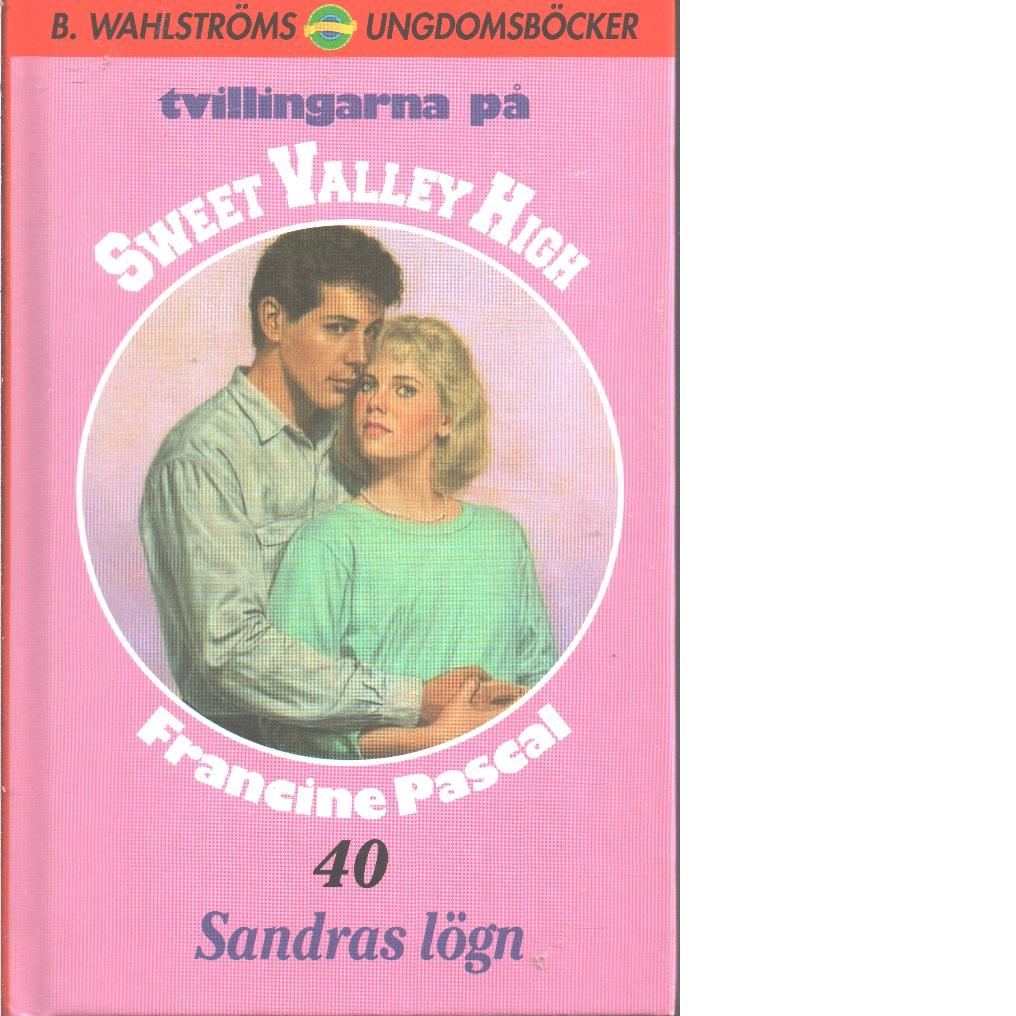 Tvillingarna på Sweet Valley High ; 40  Sandras lögn - Pascal, Francine