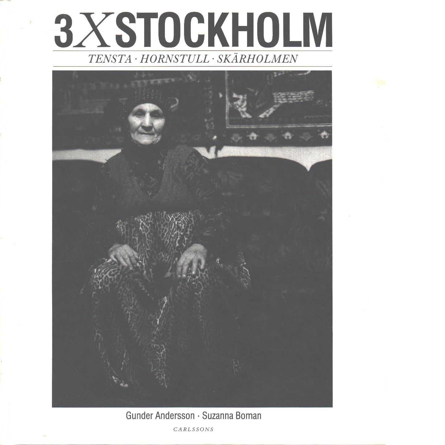 3 x Stockholm - Andersson, Gunder och Boman, Suzanna