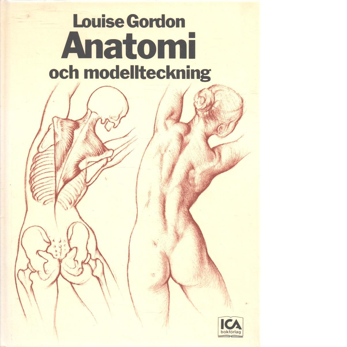 Anatomi och modellteckning - Gordon, Louise