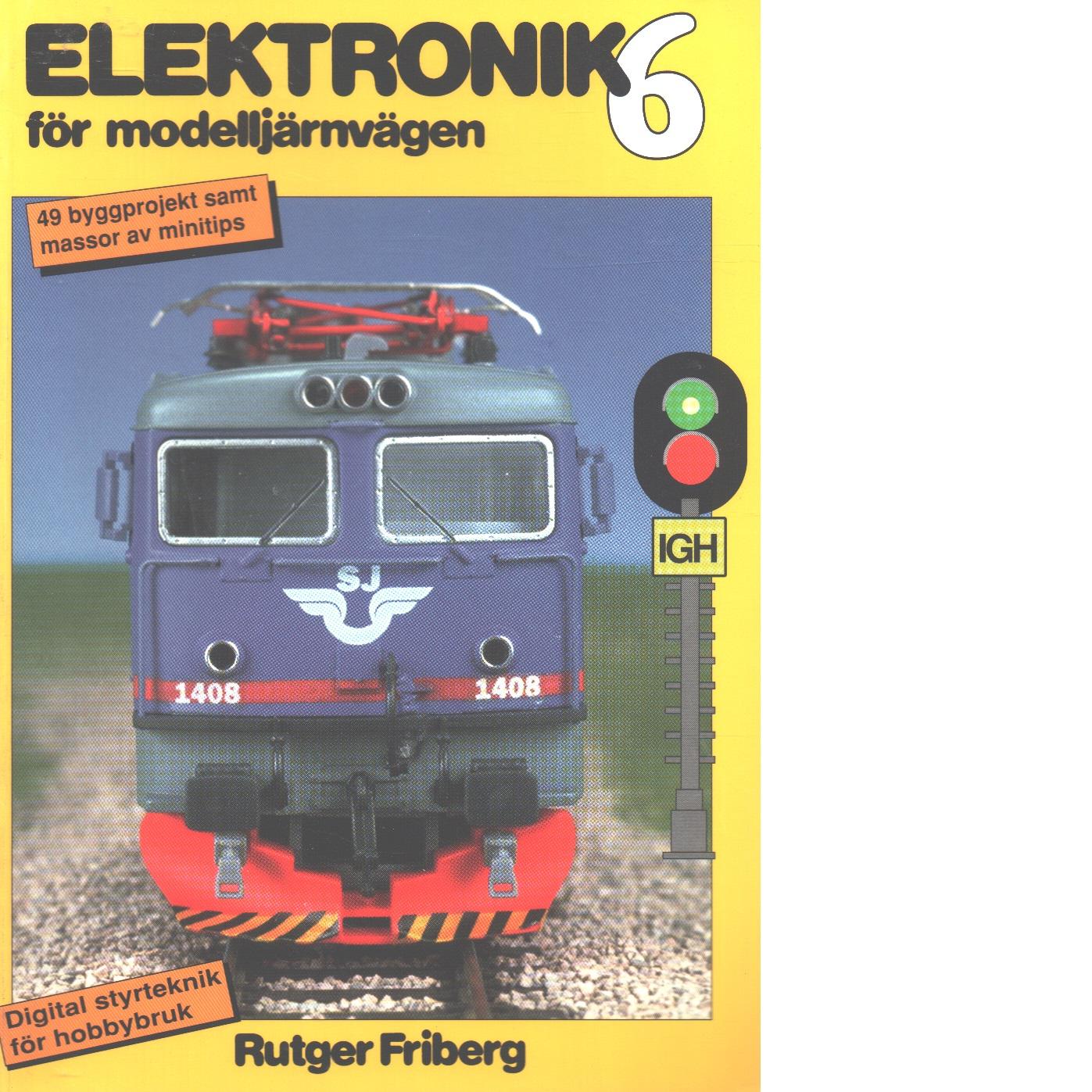 Elektronik för modelljärnvägen. Bok 6 - Friberg, Rutger