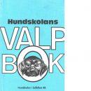 Hundskolans valpbok - Wilsson, Erik