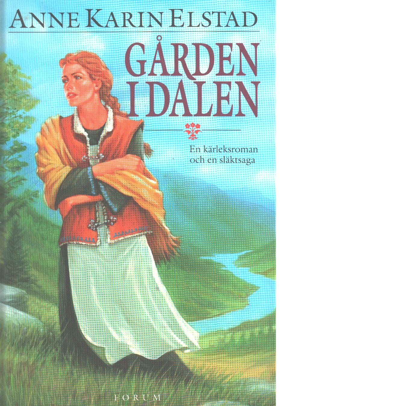 Gården i dalen - Elstad, Anne Karin