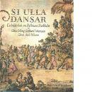 Si Ulla dansar : en bilderbok om Bellmans Stockholm - Selling, Gösta och Johansson, Gotthard samt   Axel-Nilsson, Göran