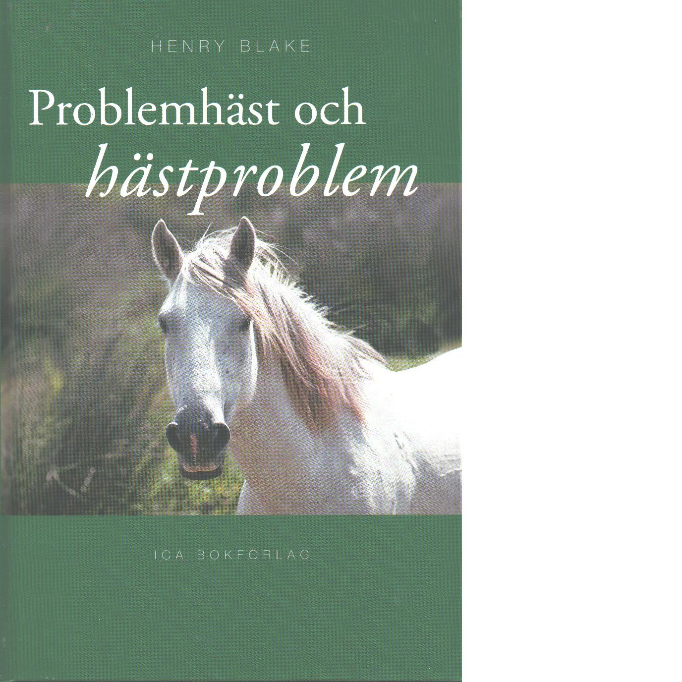 Problemhäst och hästproblem - Blake, Henry N.