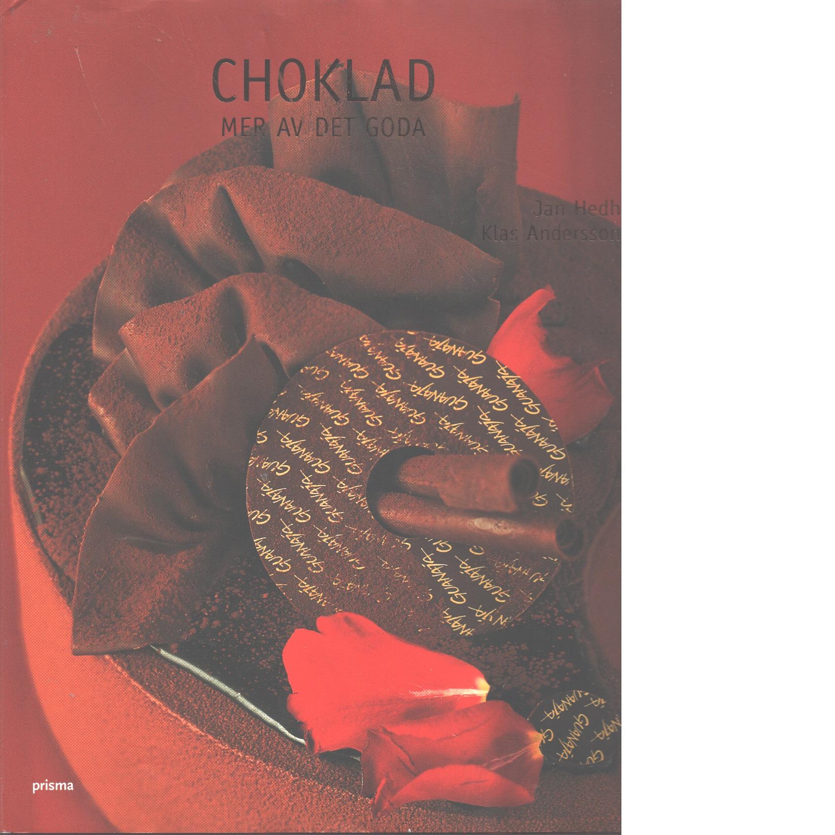 Choklad : mer av det goda - Hedh, Jan