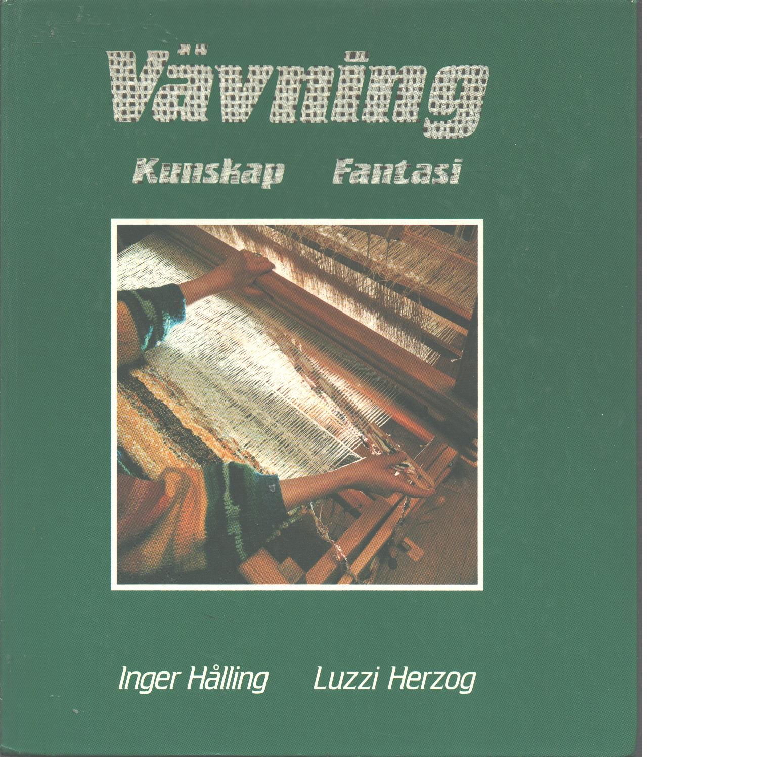 Vävning : kunskap, fantasi - Hålling, Inger och Herzog, Luzzi