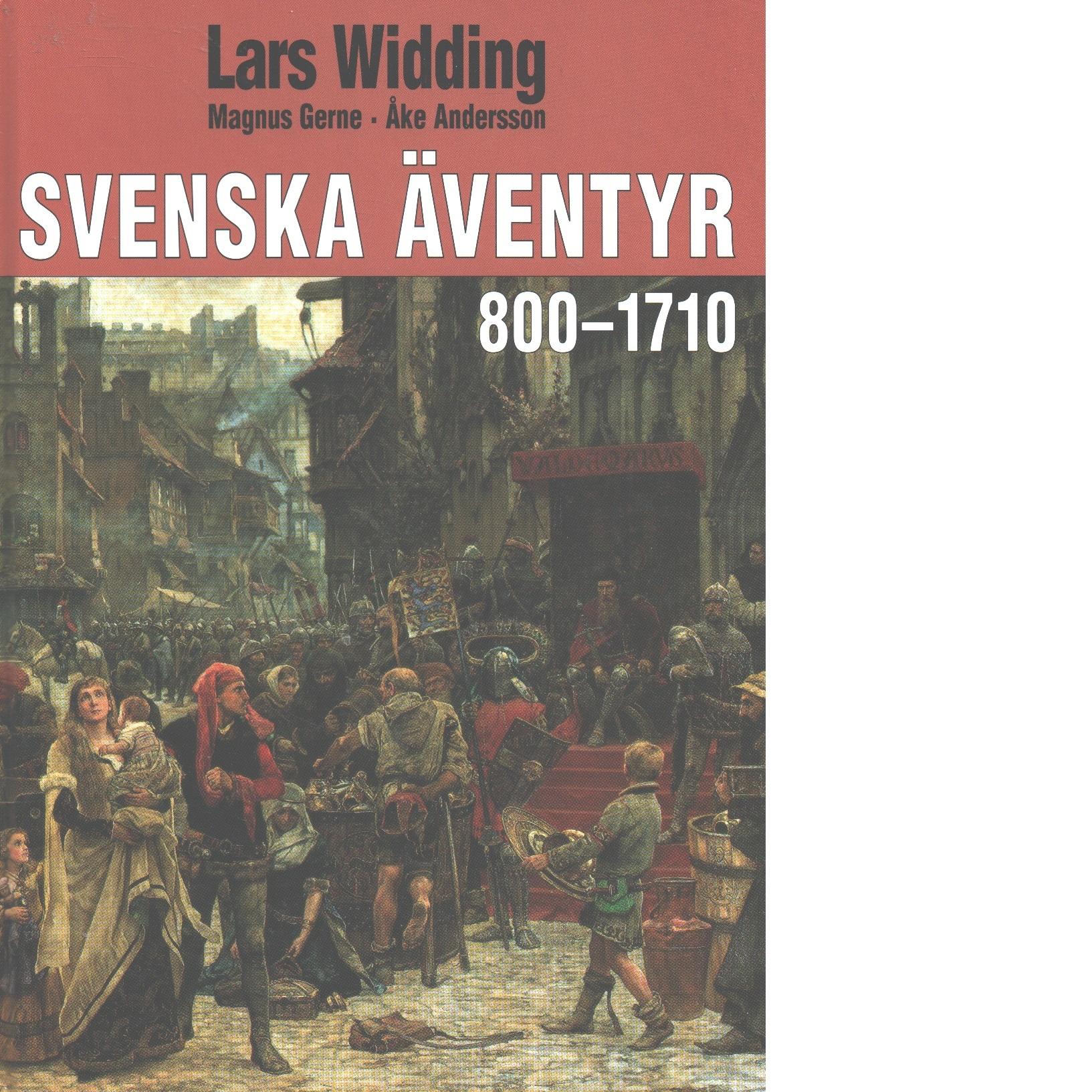 Svenska äventyr. [1], [800-1710] - Widding, Lars och Gerne, Magnus, samt Andersson, Åke