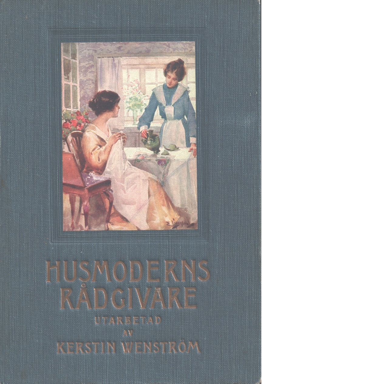 Husmoderns rådgivare - Wenström, Kerstin