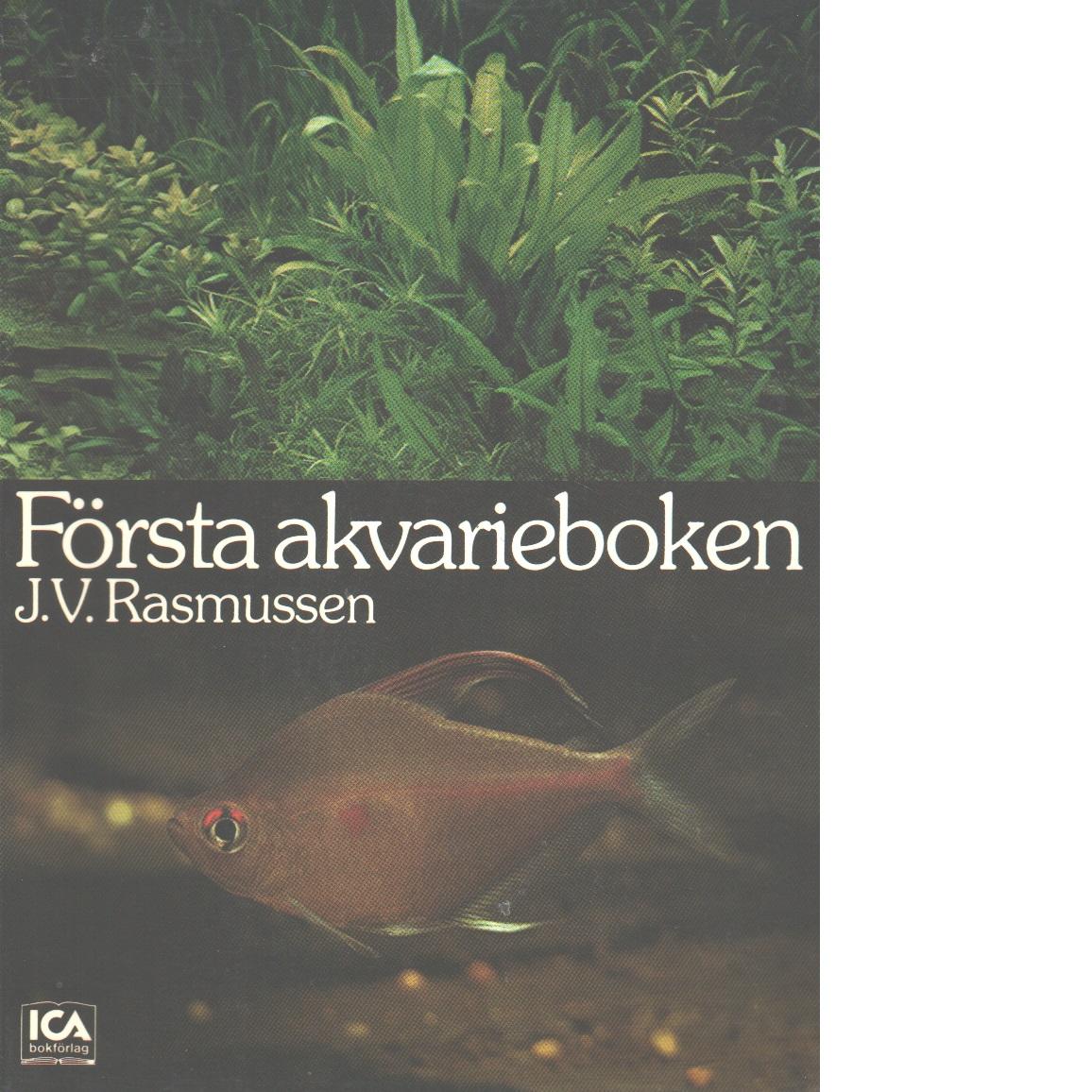 Första akvarieboken - Rasmussen, J. V.