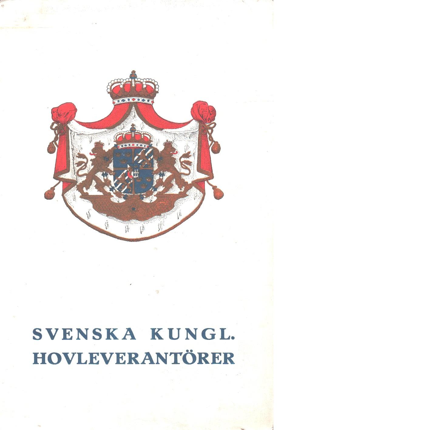 Svenska kungl. hovleverantörer - Red.