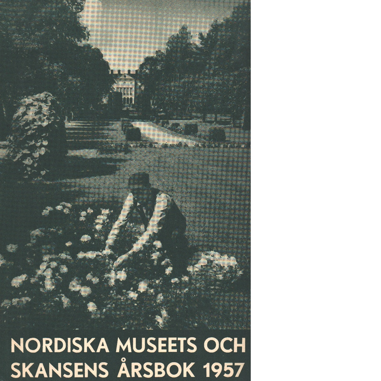 Fataburen : nordiska museets och skansens årsbok. 1957 - Red.