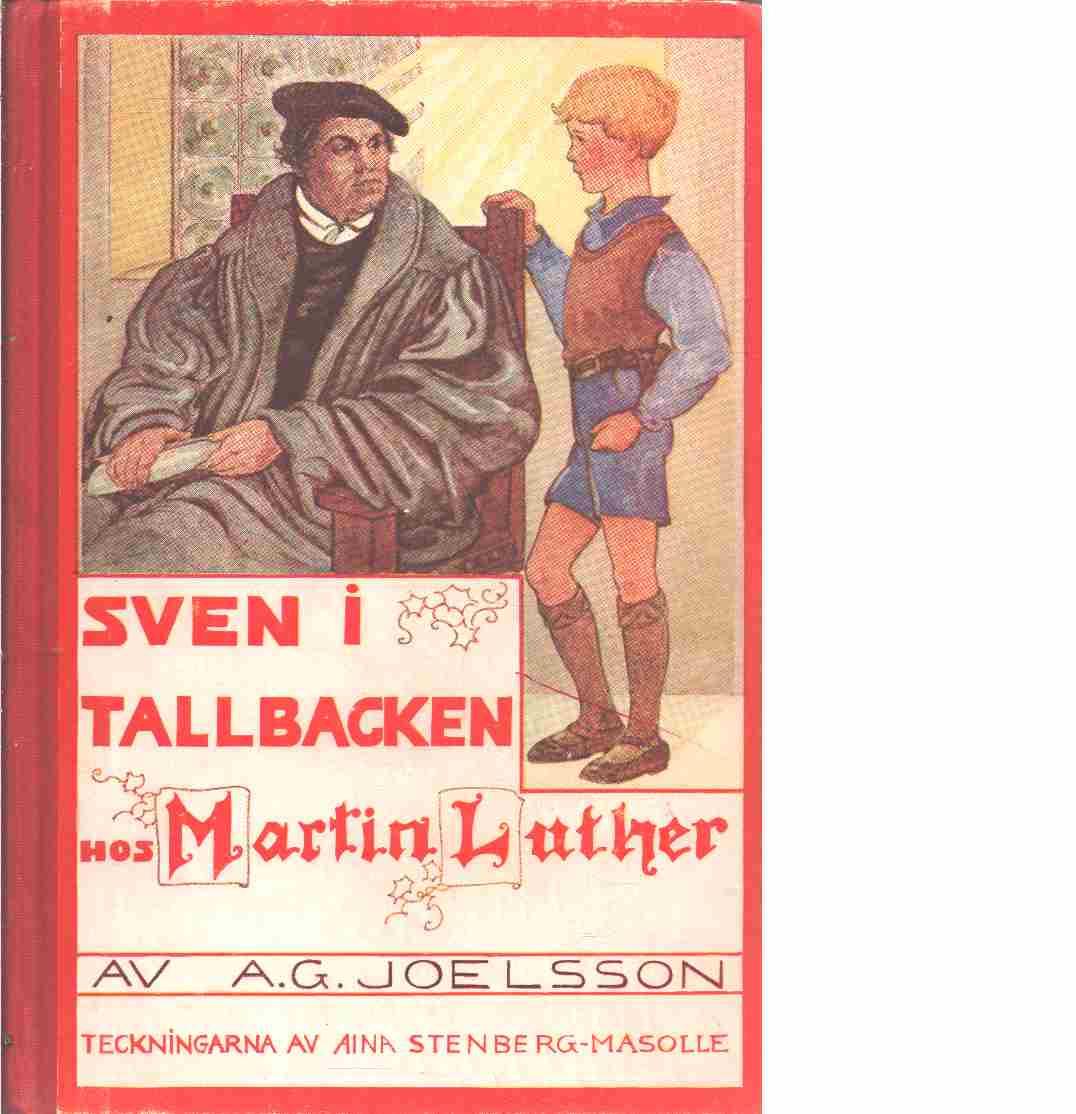 Sven i Tallbacken hos Martin Luther - Joelsson, Artur Gustav