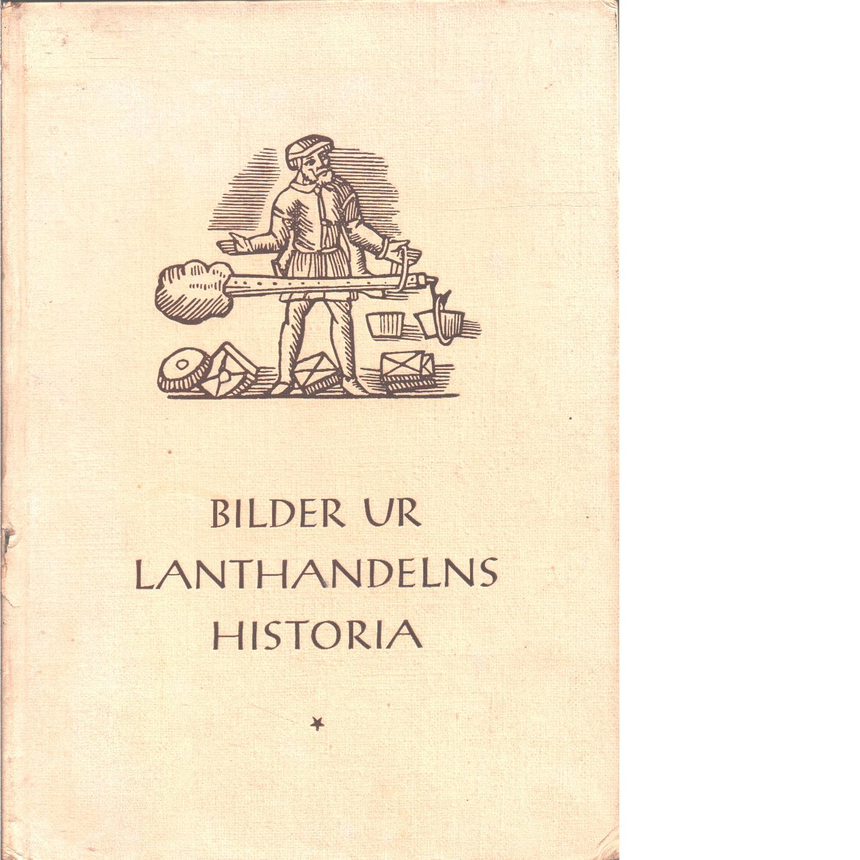 Bilder ur lanthandelns historia - Ejdestam, Julius och Hedin, Nathan samt Nygren Erik