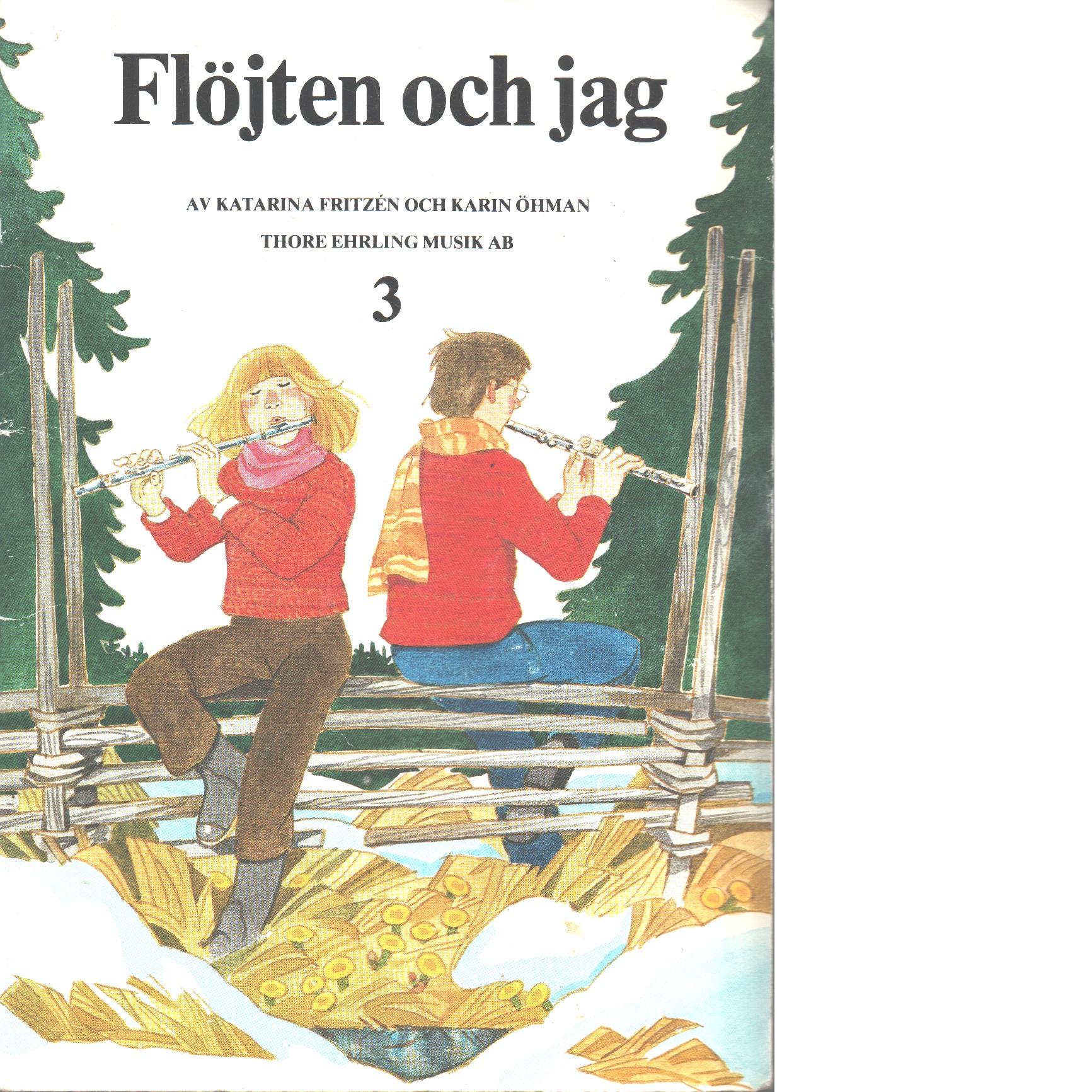 Flöjten och jag  D 3 - Fritzén, Katarina  och Öhman, Karin