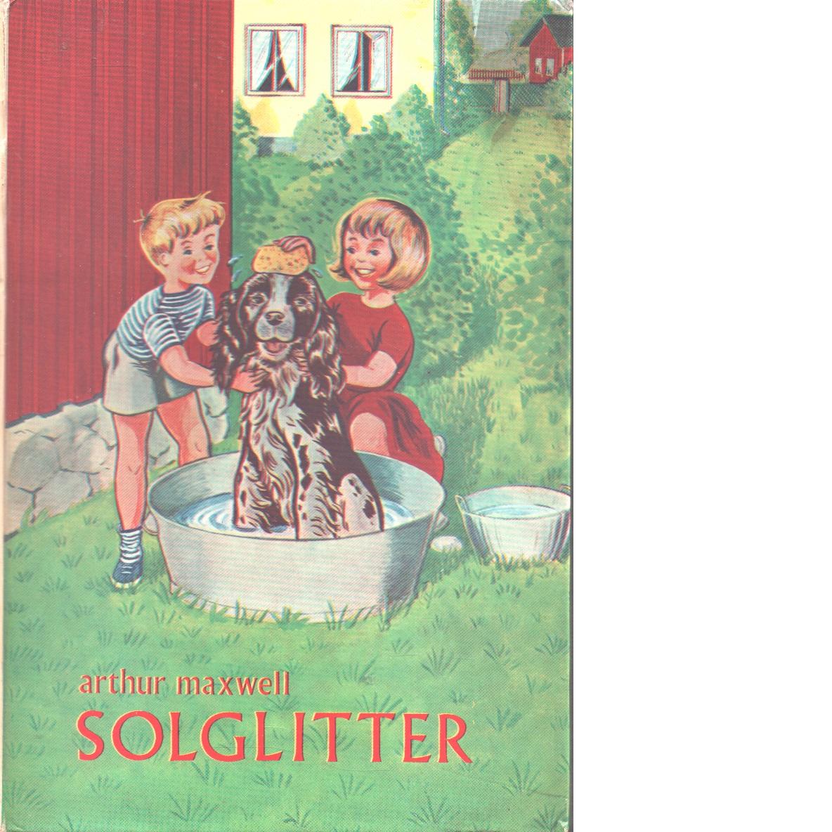 Solglitter. saml. 4 Spännande, lärorikt, roligt - Maxwell, Arthur S.