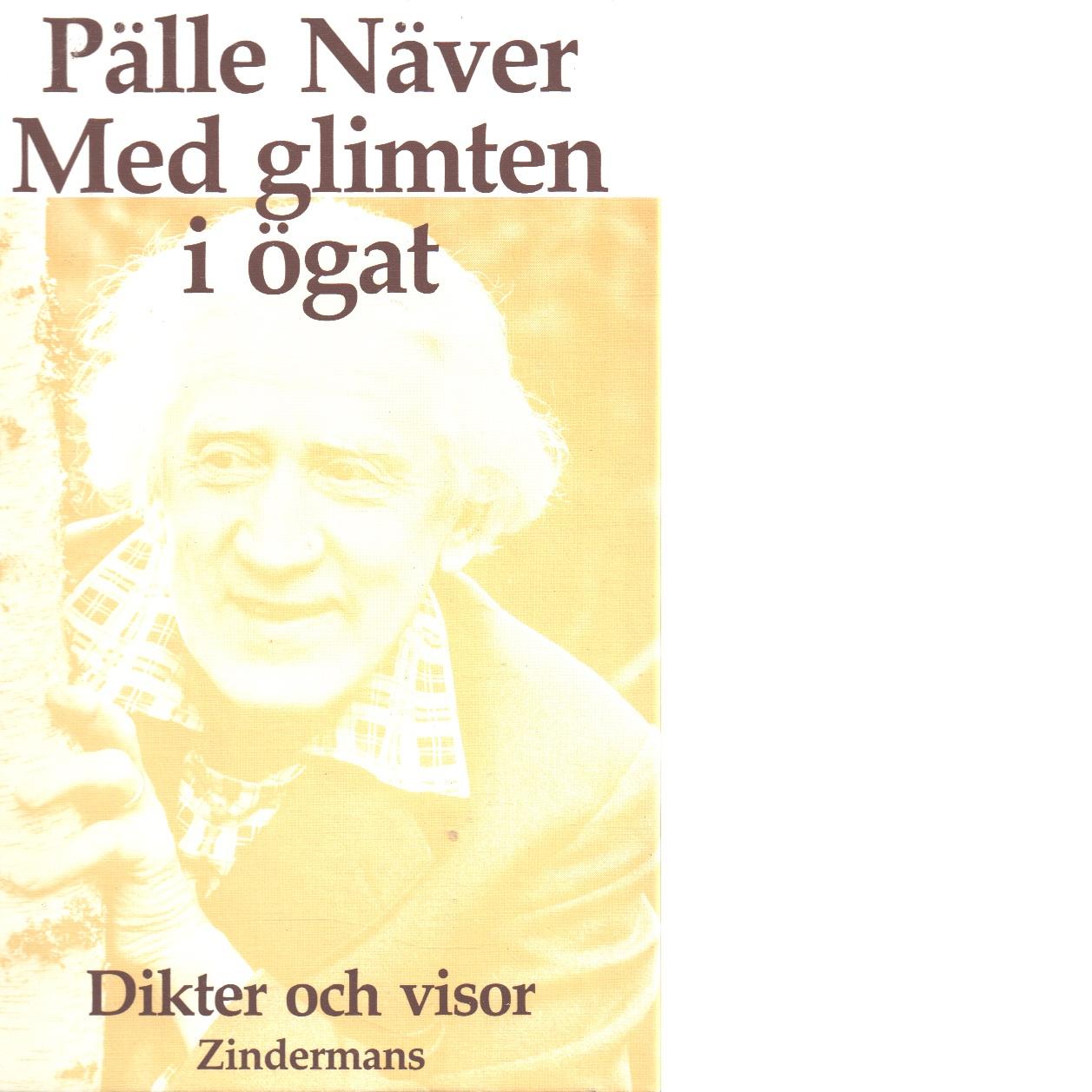 Med glimten i ögat : dikter och visor  Pälle Näver - Högstedt, Josef