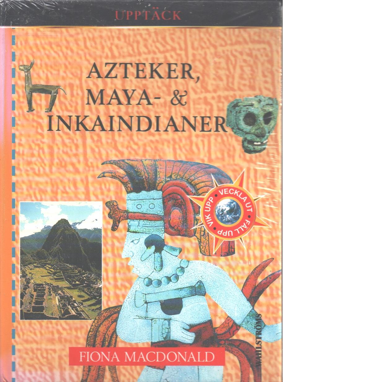 Azteker, Maya- & Inkaindianer - Macdonald, Fiona