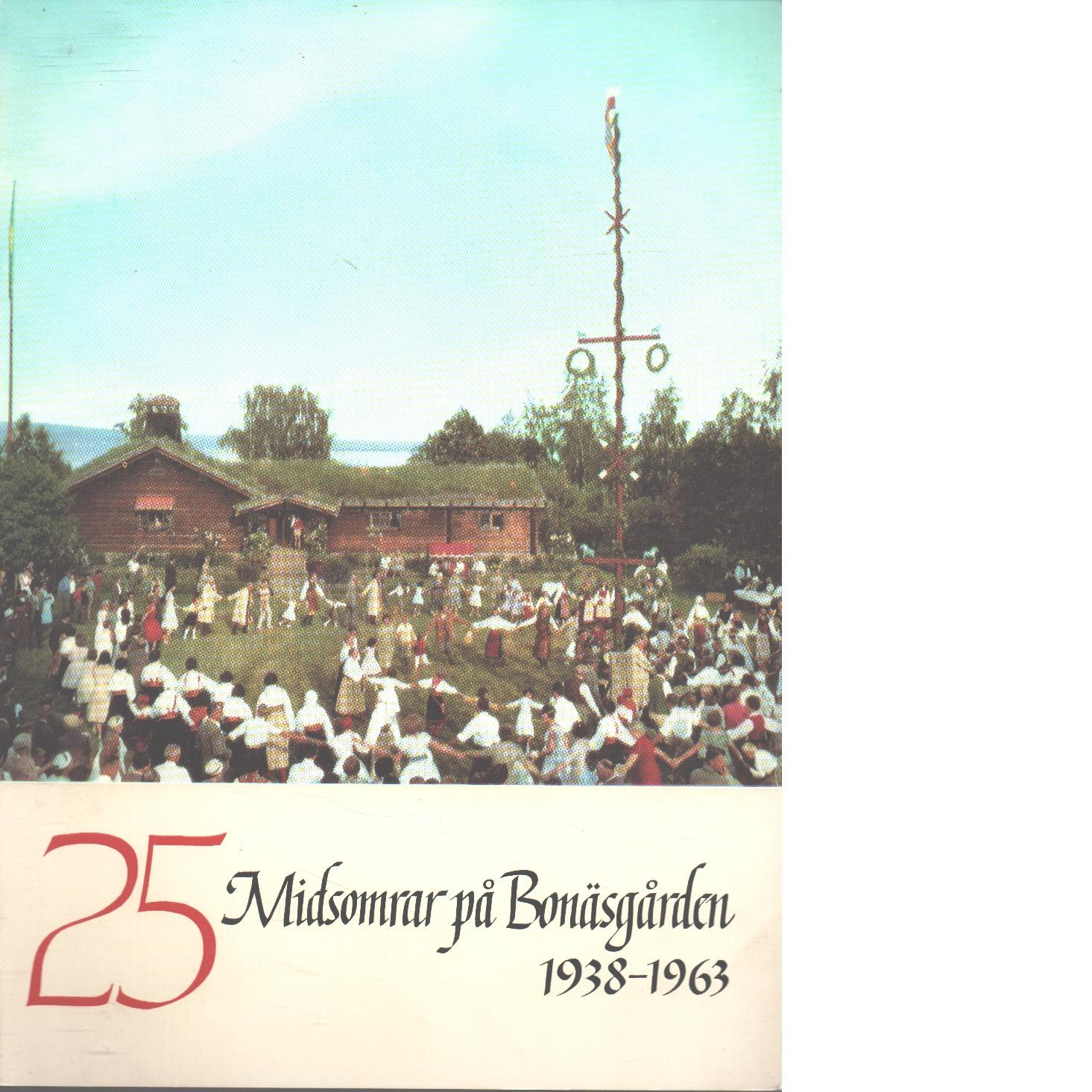 25 midsomrar på bonäsgården 1938-1963. - Boëthius, Gerda