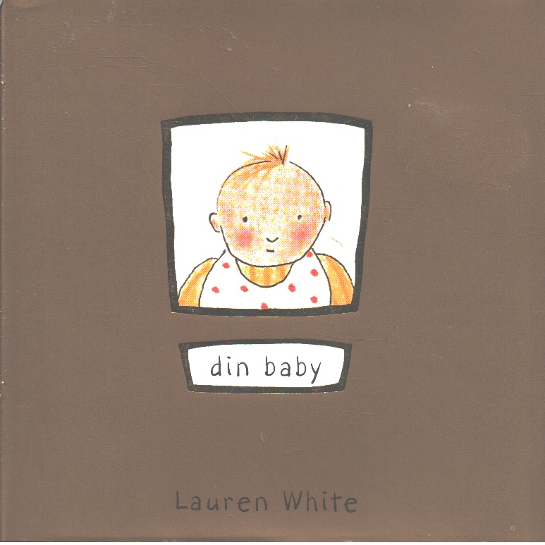 Din baby - White, Lauren