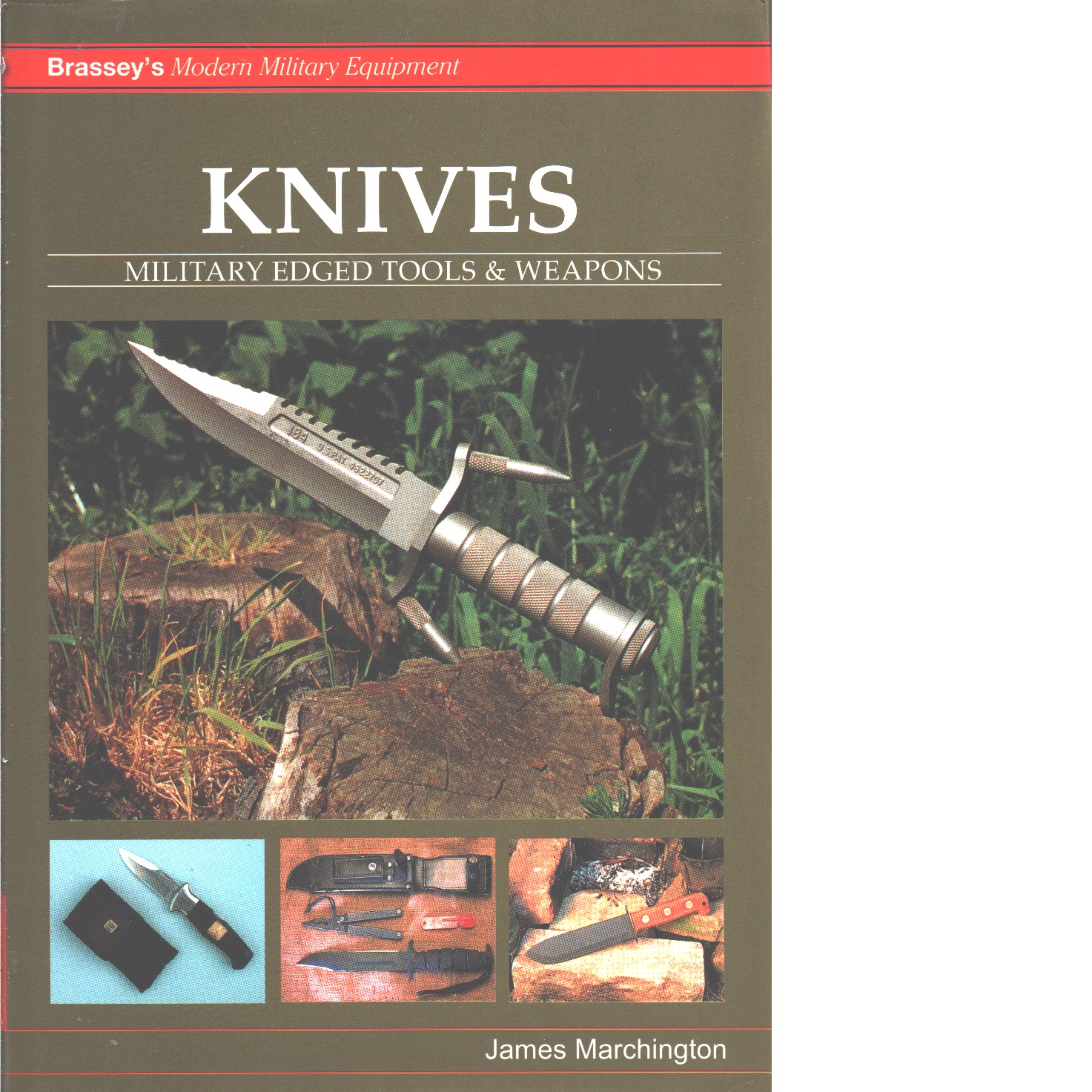 KNIVES: Military Edged Tools and Weapon - Marchington, James
