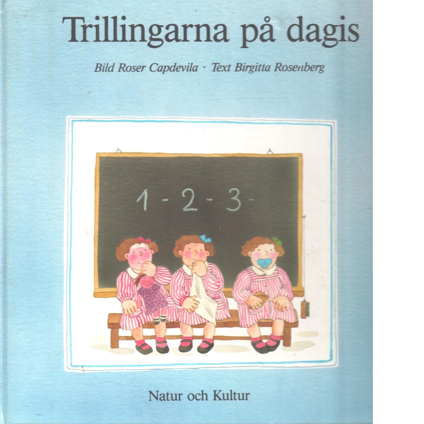 Trillingarna på dagis - Capdevila, Roser och Rosenberg, Birgitta
