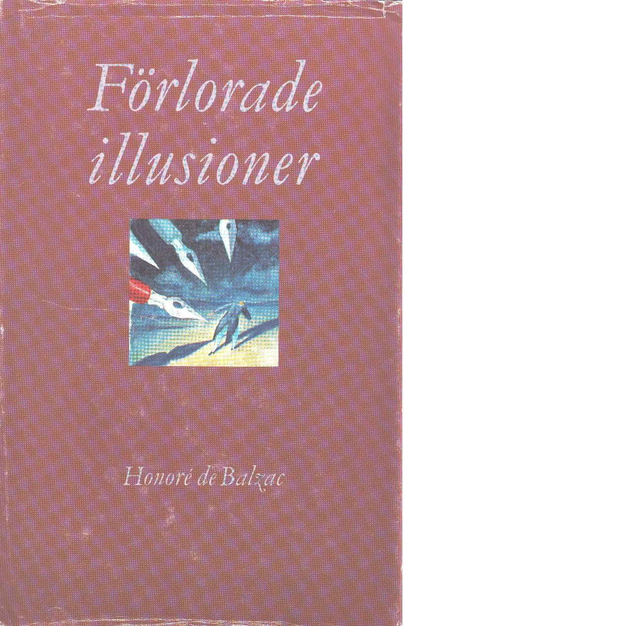 Förlorade illusioner - Balzac, Honoré de