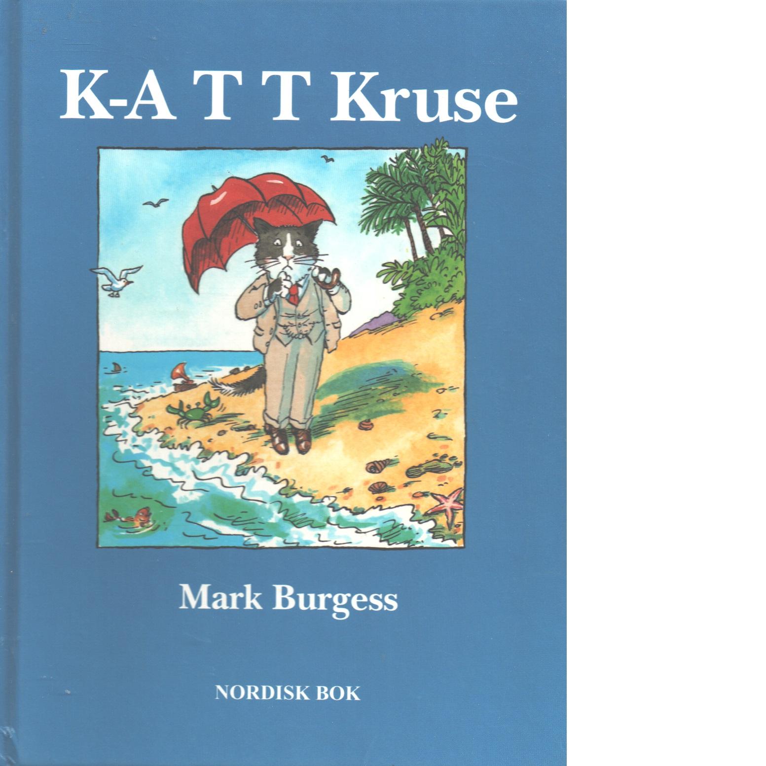K-A T T Kruse - Burgess,  Mark