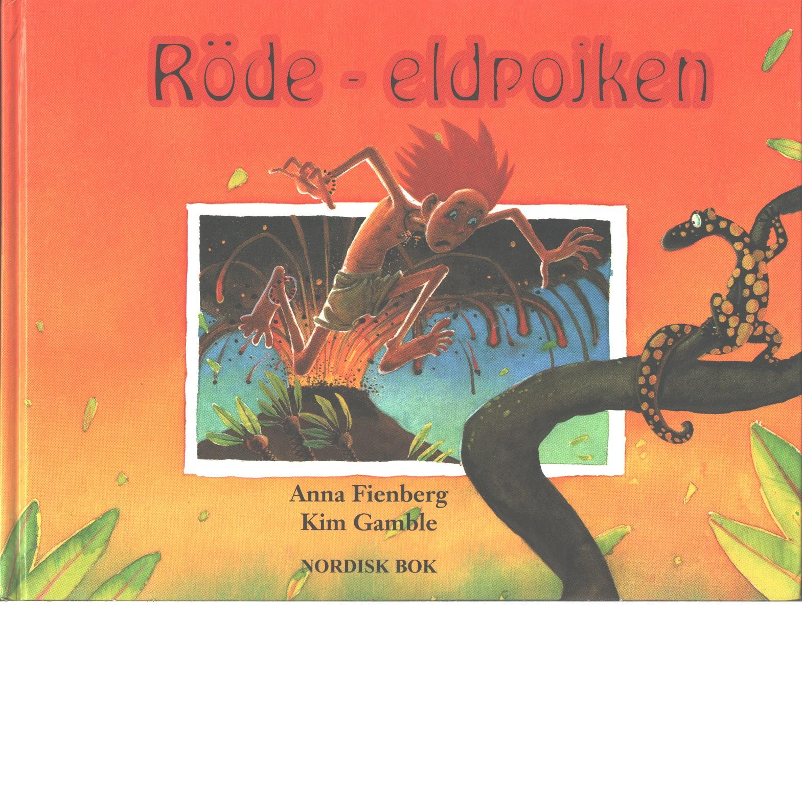Röde - eldpojken - Fienberg, Anna och Gamble, Kim
