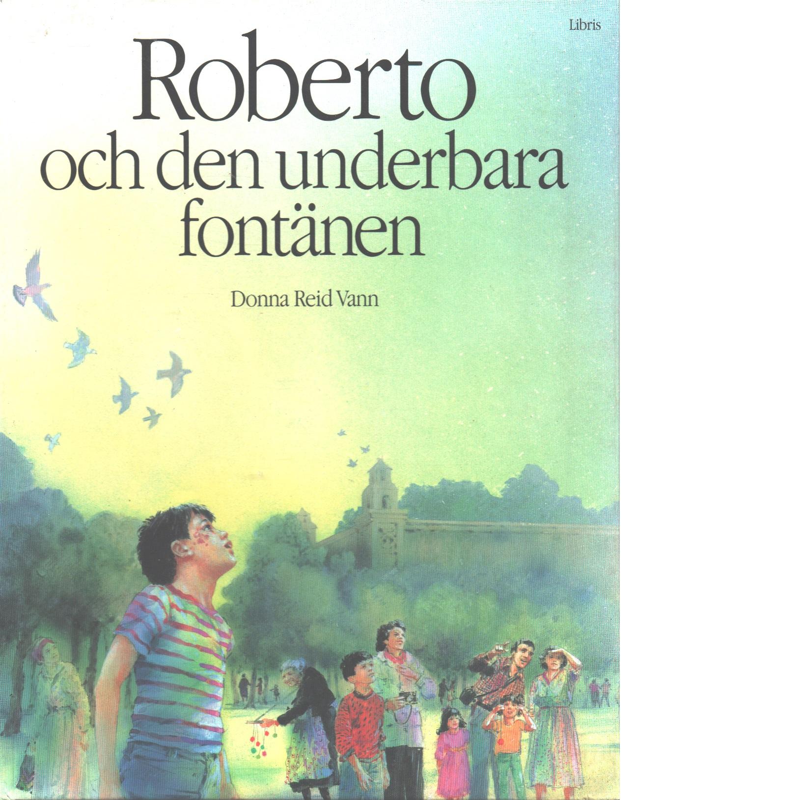 Roberto och den underbara fontänen - Vann, Donna Reid  och Haysom, John