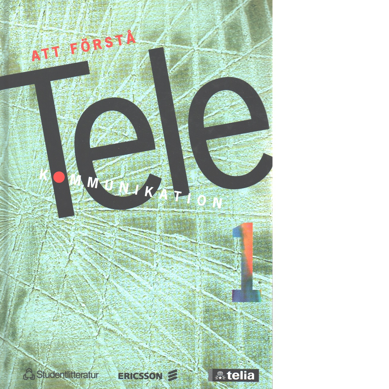 Att förstå telekommunikation. 1 - Red.