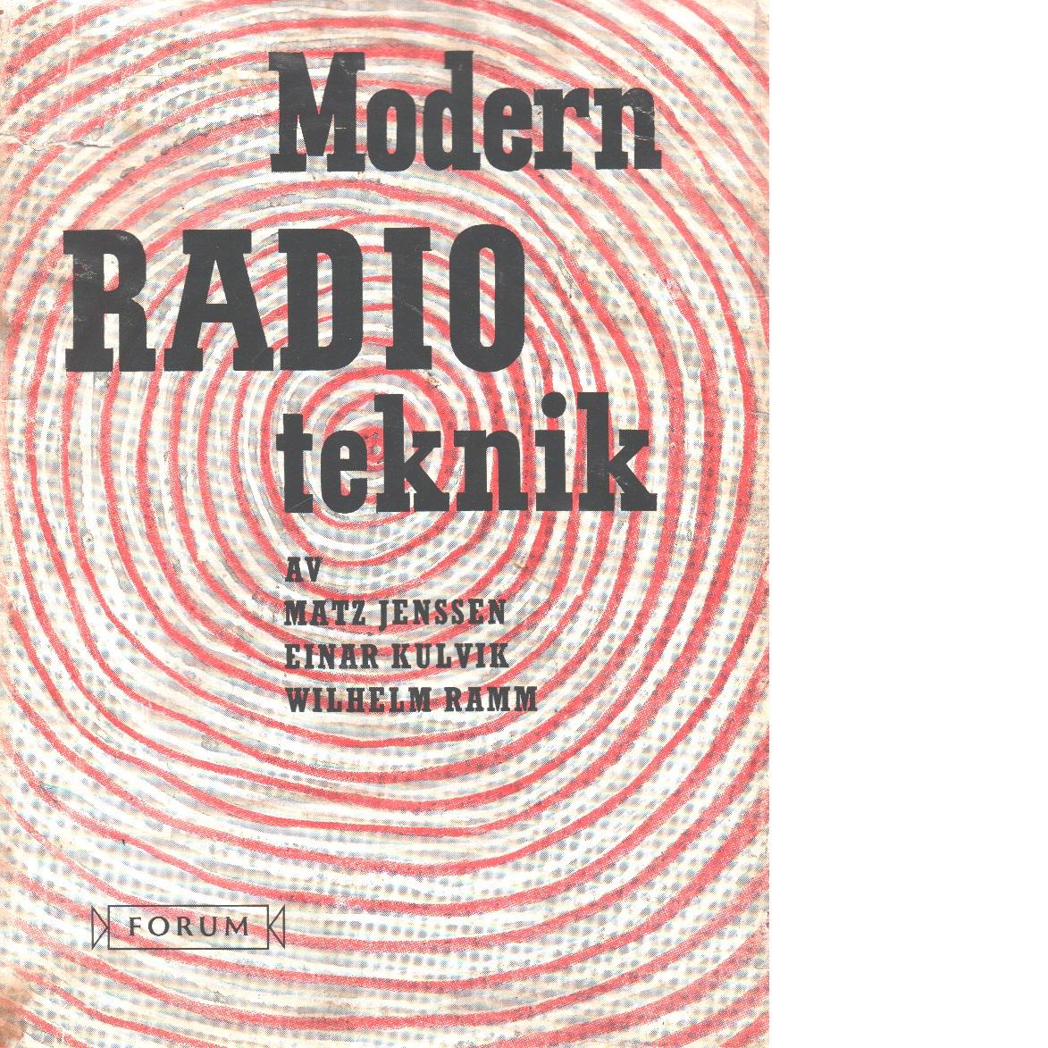 Modern radioteknik - Jenssen, Matz  och  Kulvik, Einar  samt Ramm, Wilhelm
