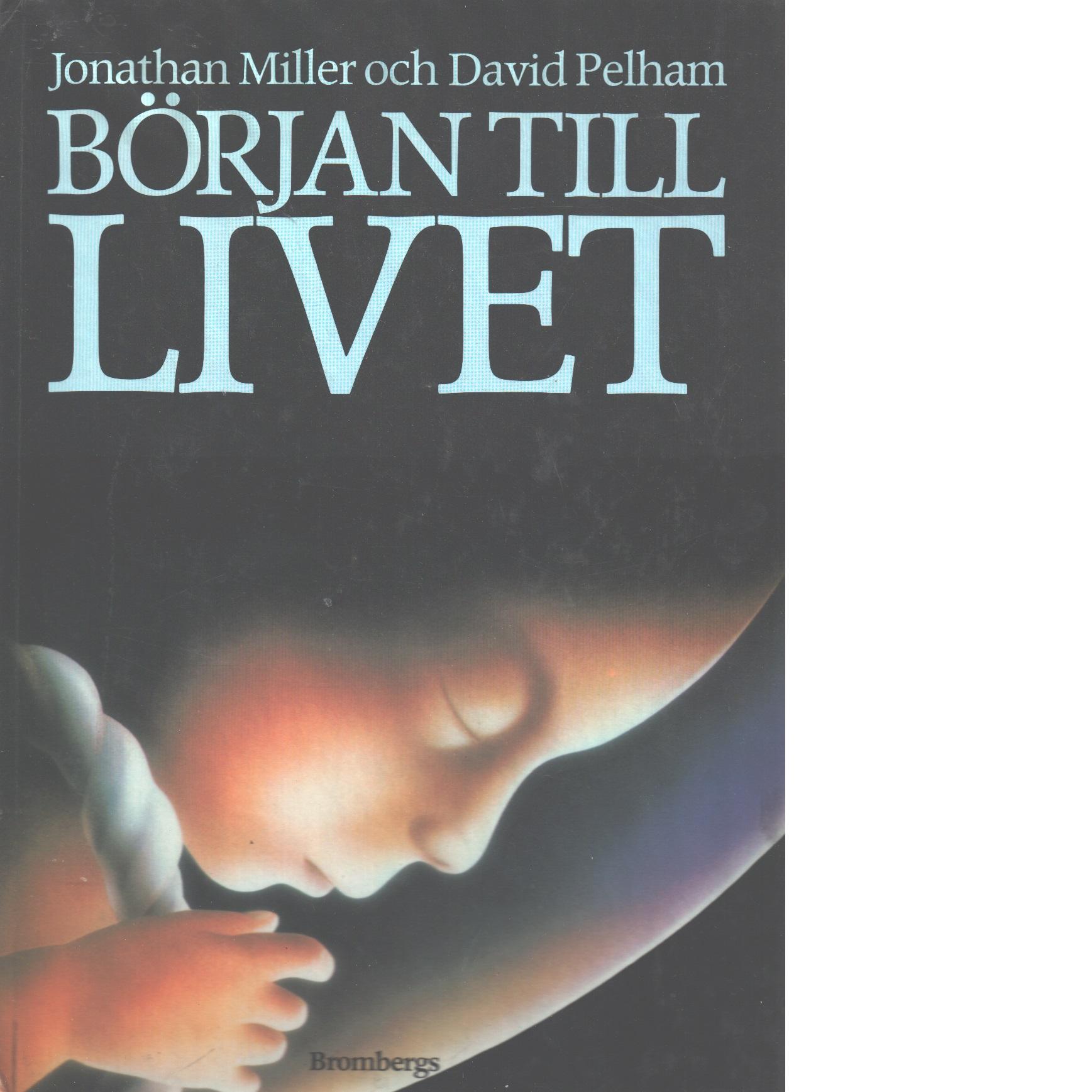Början till livet - Miller, Jonathan och Pelham, David