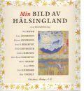 Min bild av Hälsingland : en ny kärleksförklaring - Red. Häger, Olle