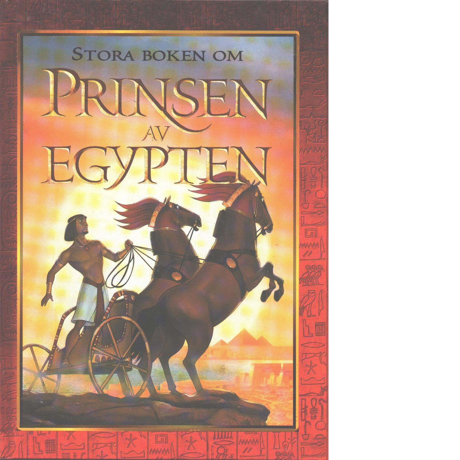 Stora boken om prinsen av Egypten - Red.