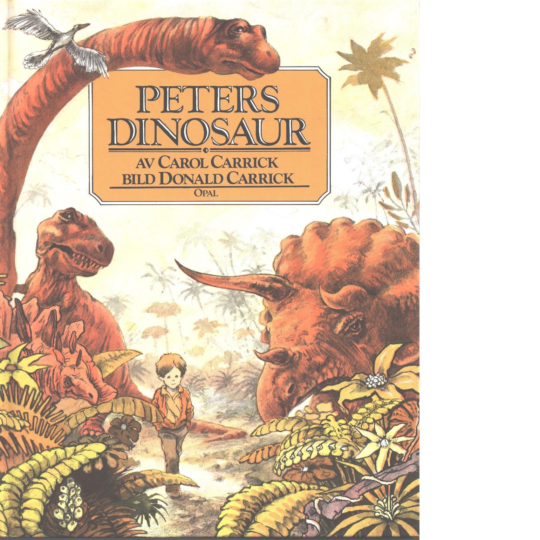 Peters dinosaur - Carrick, Carol och Carrick, Donald