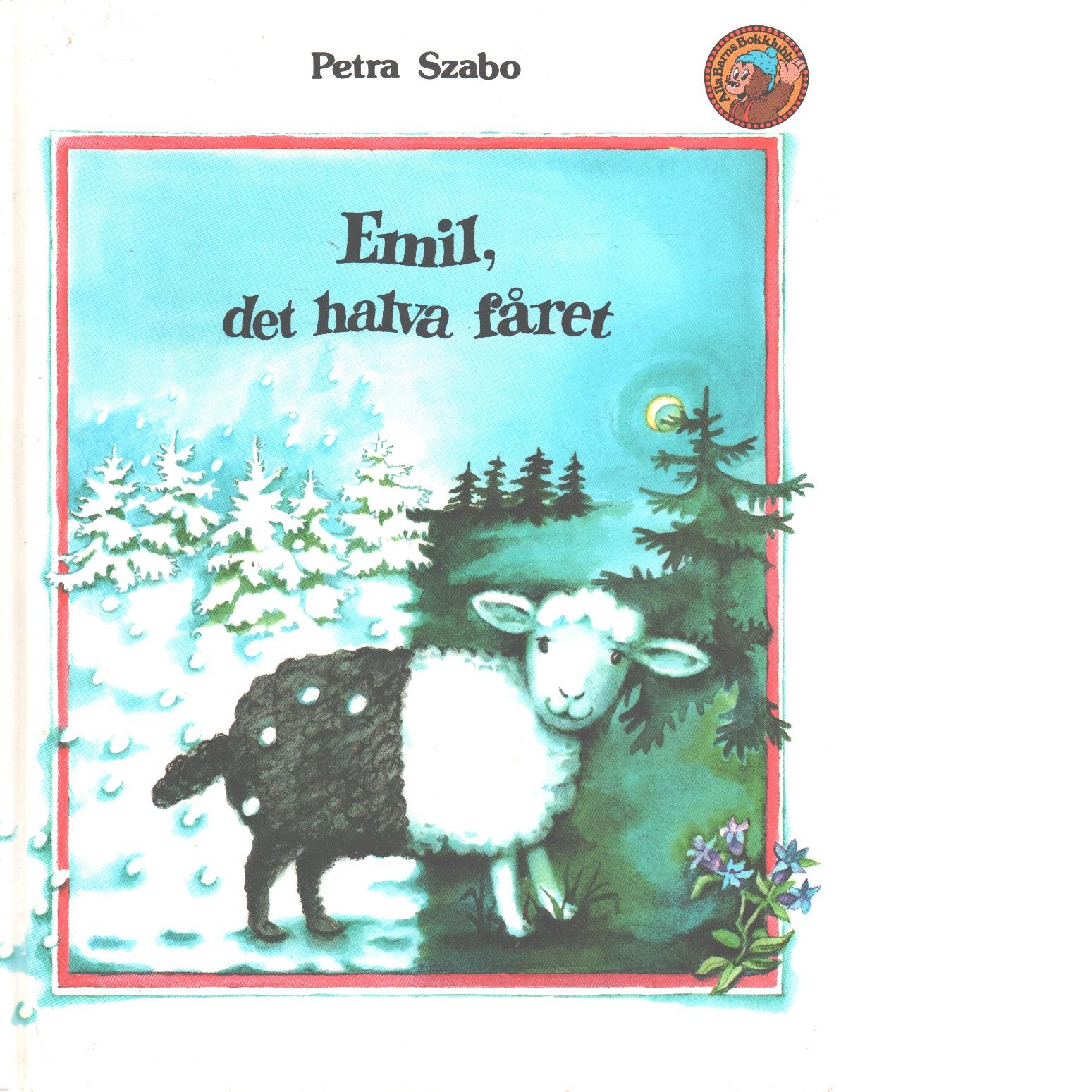 Emil, det halva fåret - Szabo, Petra