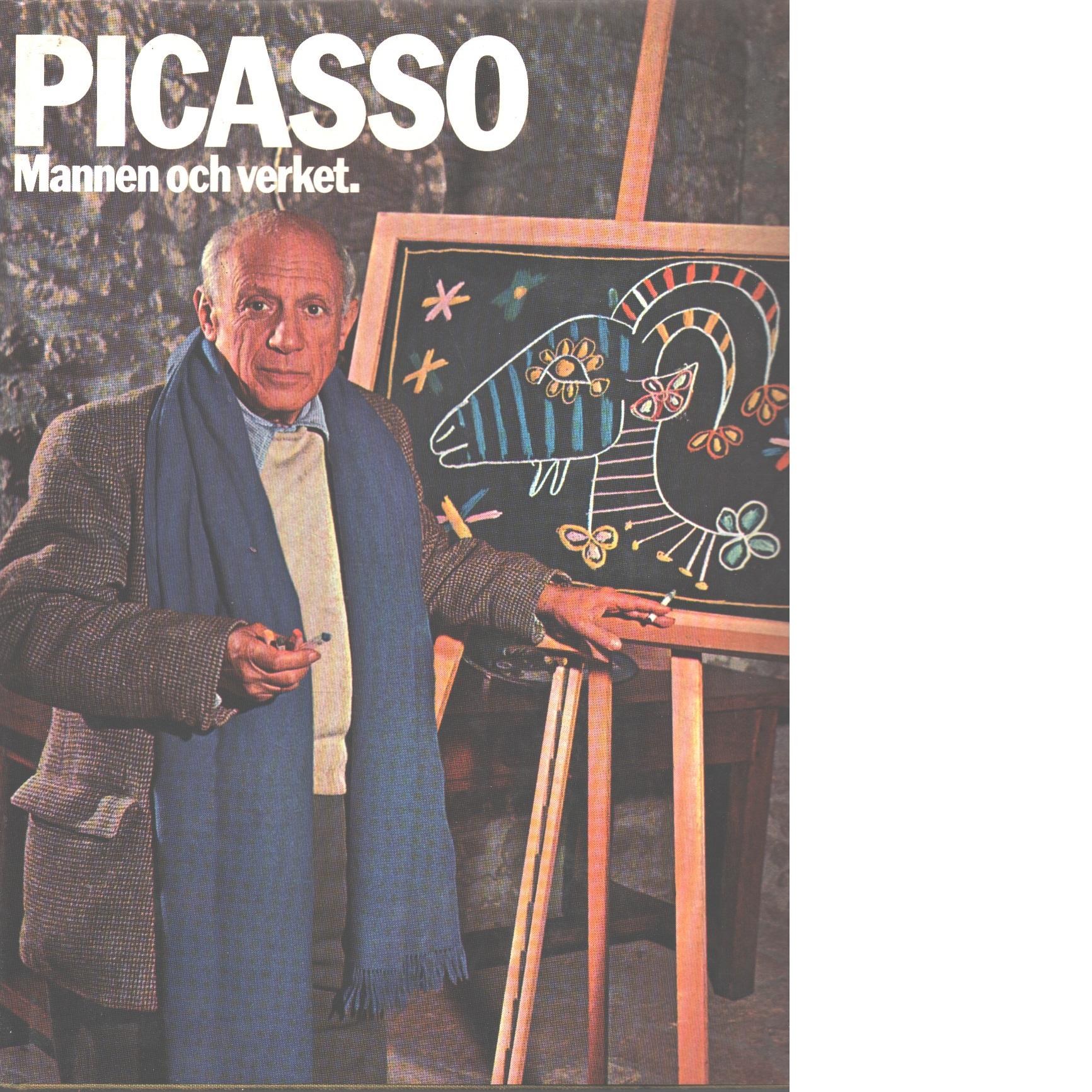 Picasso : [mannen och verket] - Picasso, Pablo