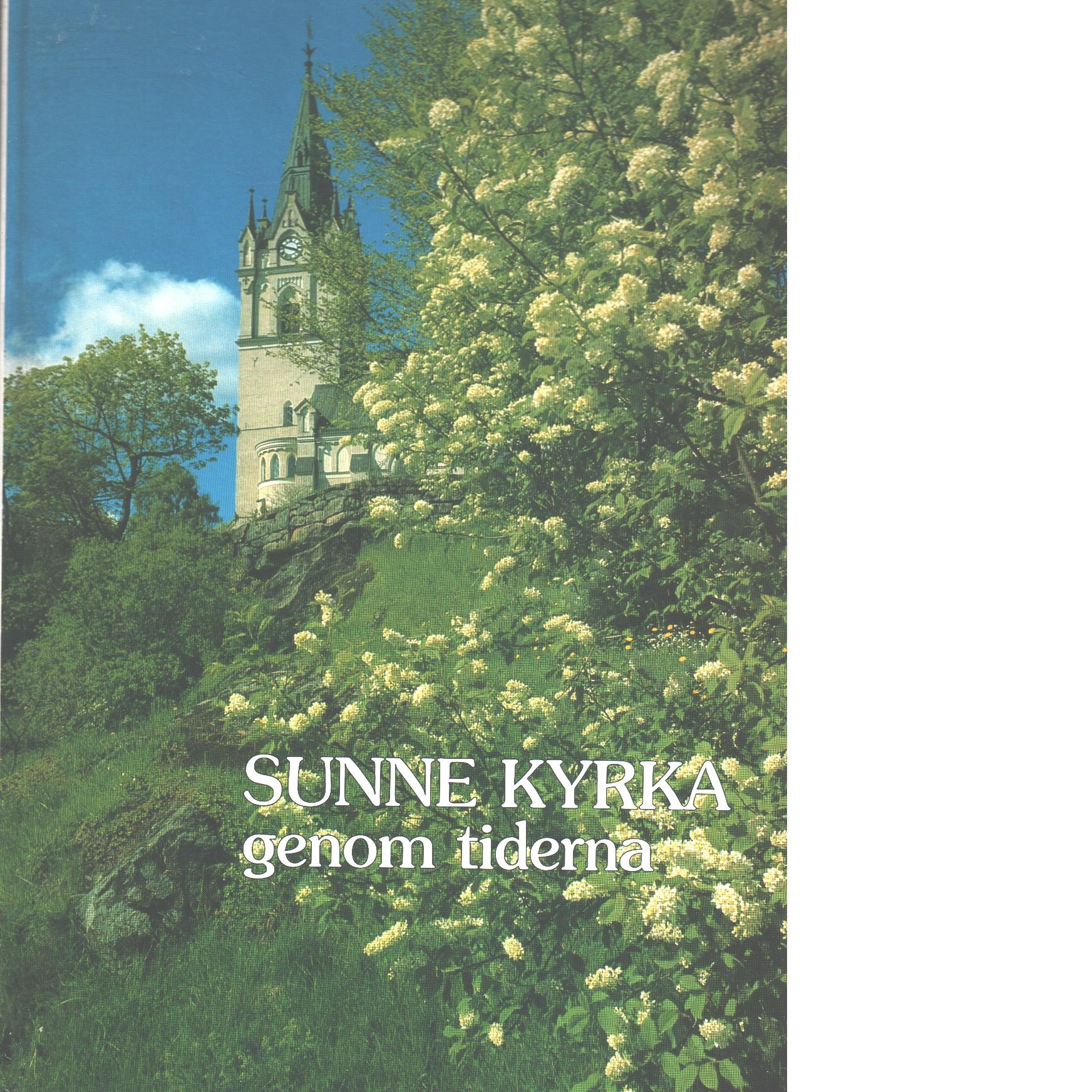 Sunne kyrka genom tiderna - Toremark, Sven Och Löwenspets, Stig