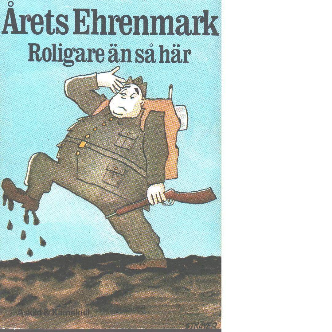 Roligare än så här - Ehrenmark, Torsten