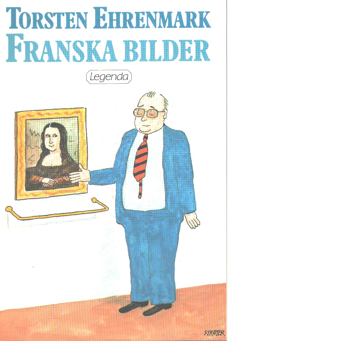 Franska bilder - Ehrenmark, Torsten