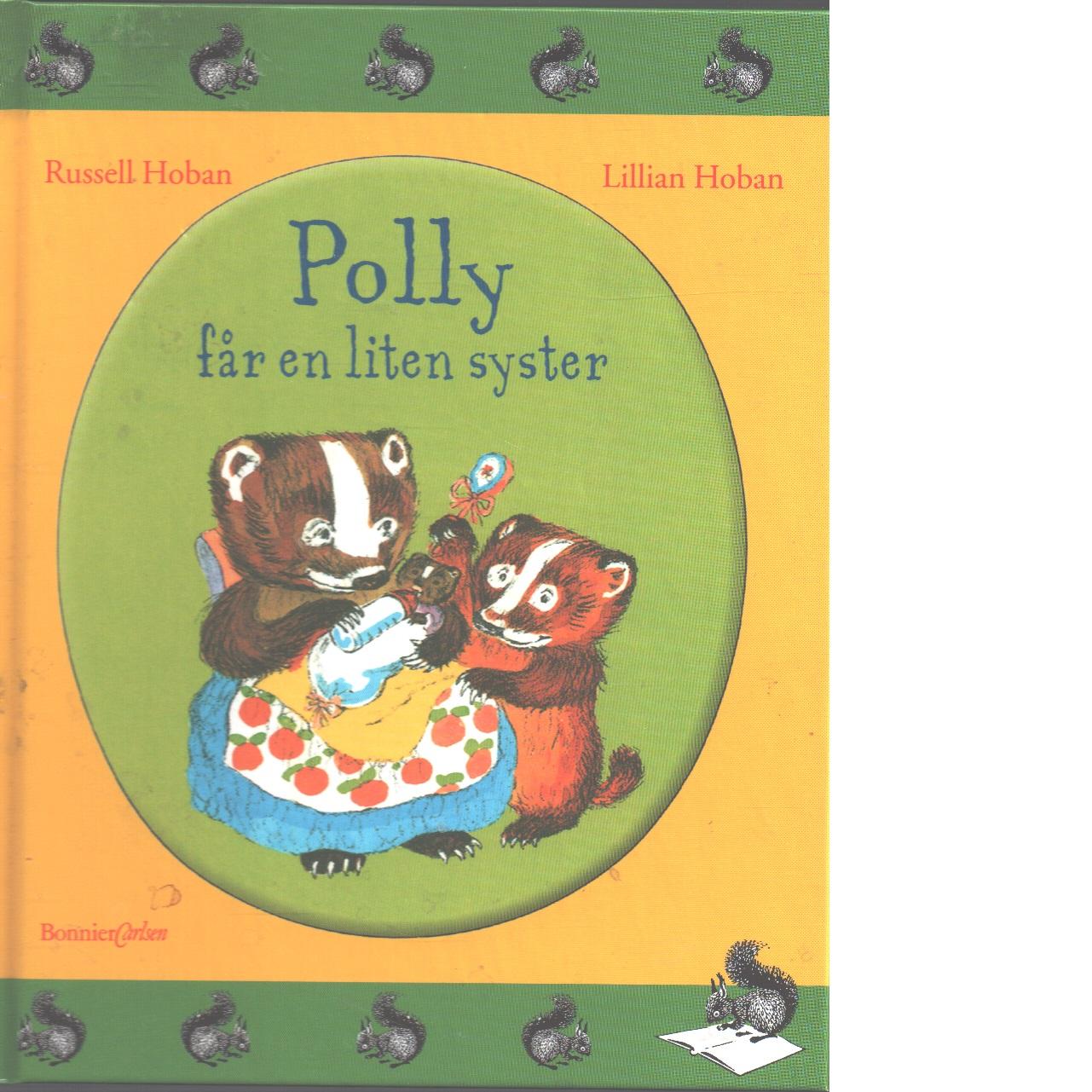 Polly får en liten syster - Hoban, Russel