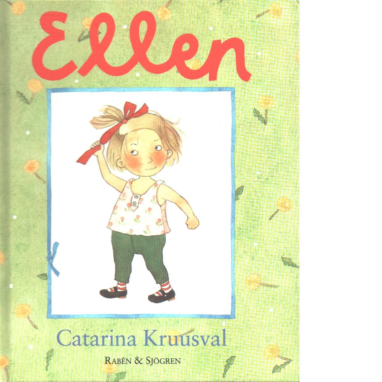 Ellen - Kruusval, Catarina