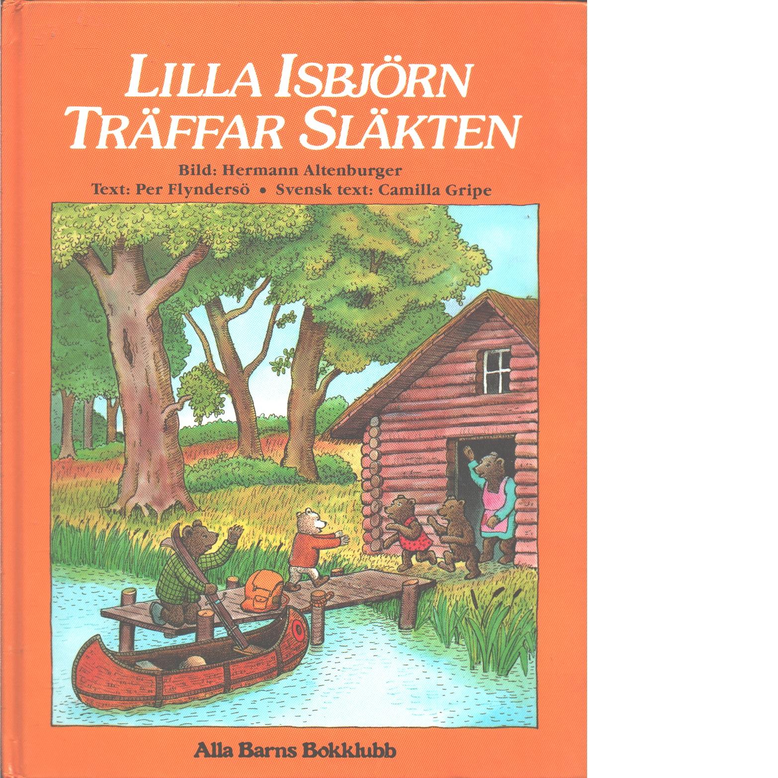 Lilla Isbjörn träffar släkten - Altenburger, Hermann och Flyndersö, Per