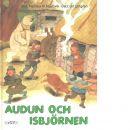 Audun och isbjörnen : efter en gammal isländsk saga - Njörður P. Njarðvík och Löfgren, Ulf