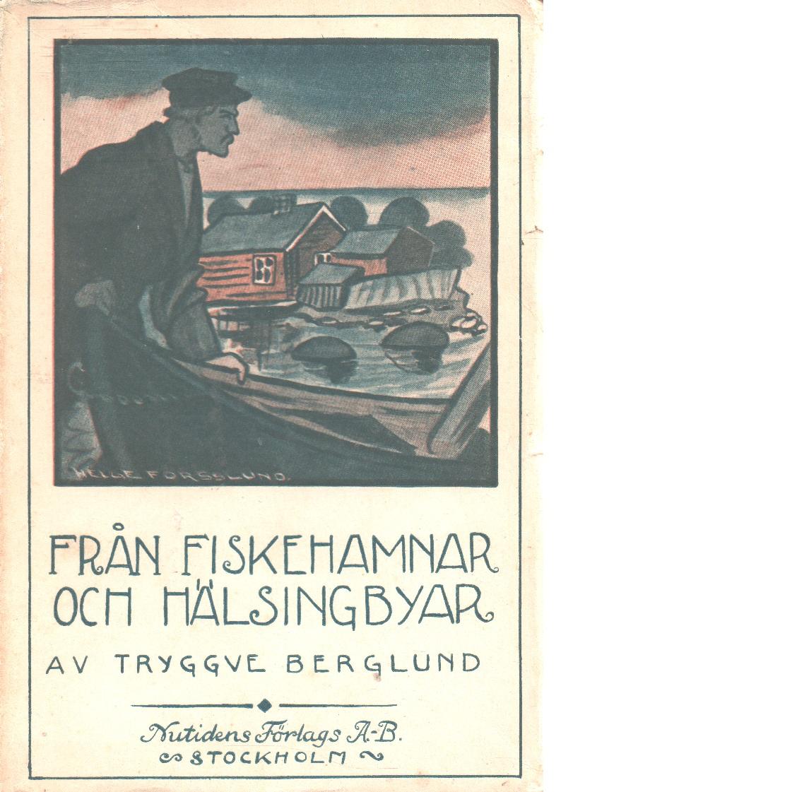 Från fiskehamnar och hälsingbyar : nya historier - Berglund, Tryggve